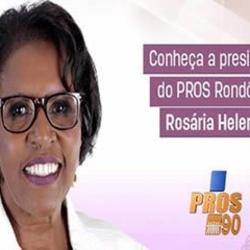Presidente do PROS-RO: Rosária Helena, a força de uma gestão feminina