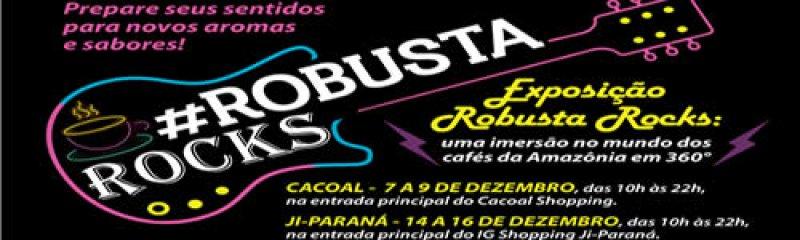 Exposição Robusta Rocks chega à Cacoal e Ji-paraná em dezembro